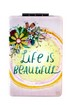 AW 1785 LIFE is BEAUTIFUL